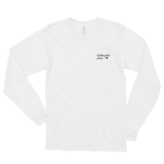 I F#$%ing Hate Winter Long Sleeve