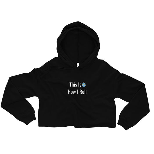 This is How I Roll Crop Hoodie
