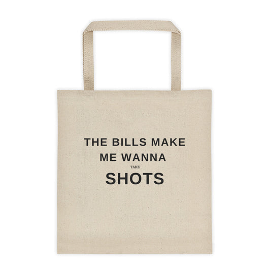 Bills make me wanna take shots Tote bag