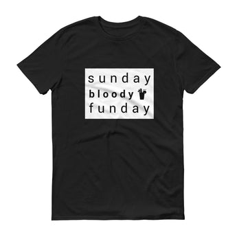 Sunday Bloody Funday T-shirt