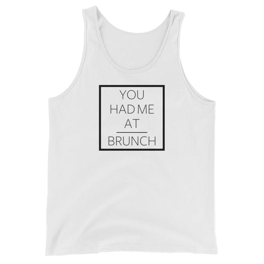 You had me at Brunch Unisex  Tank Top