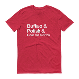 Buffalo & Polish & Give me a drink Short-Sleeve T-Shirt