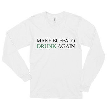 Make Buffalo Drunk Again Long sleeve t-shirt (unisex)