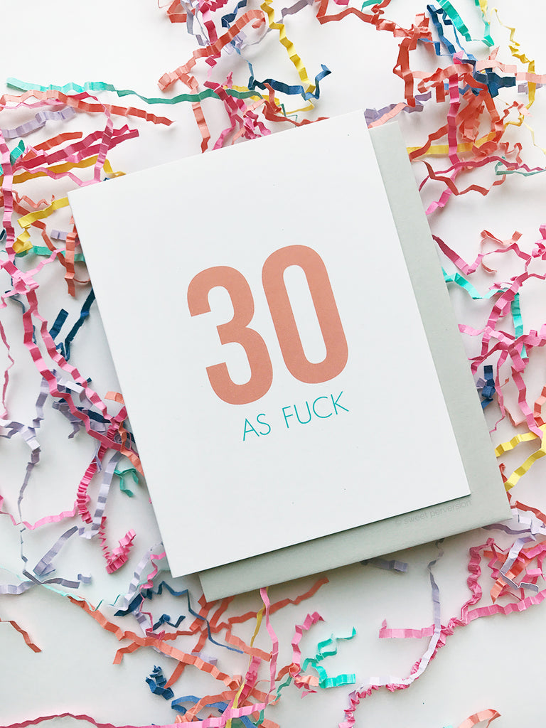 30 As Fuck Birthday Card
