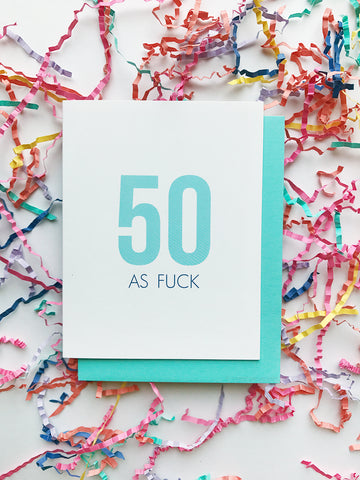 50 As Fuck Birthday Card