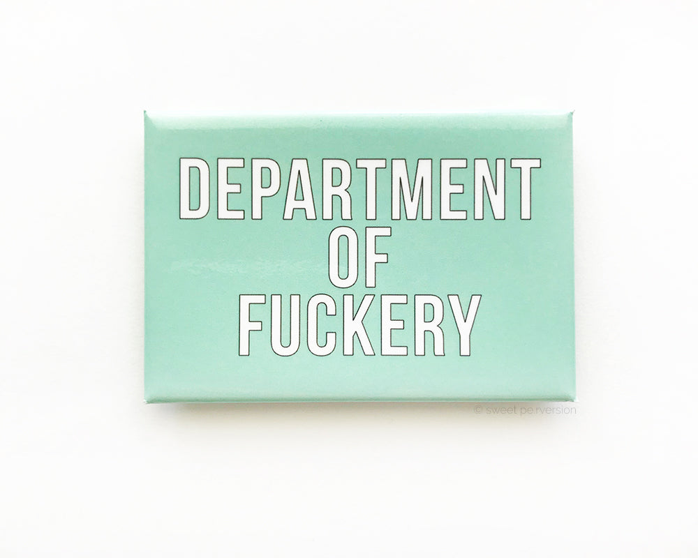 Department of Fuckery Magnet