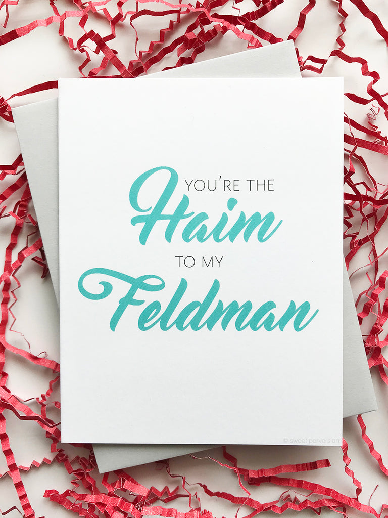 You're the Haim to My Feldman Love Card