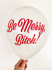 Be Merry, Bitch Party Balloons.
