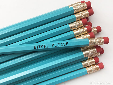 Bitch, Please Pencil Set