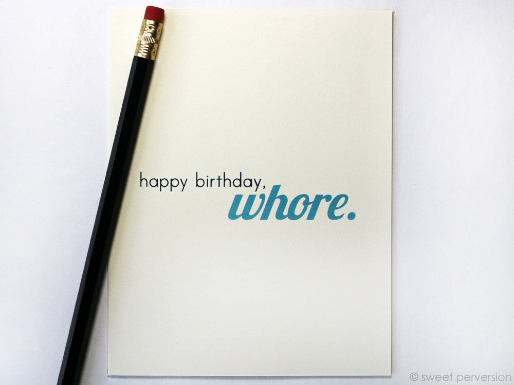 Happy Birthday, Whore.