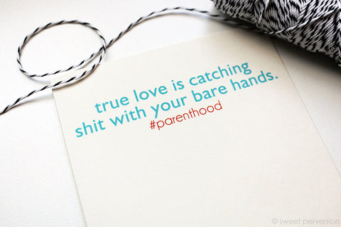True Love Is Catching Shit With Your Bare Hands.