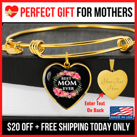 "💎 ""Best Mom Ever"" Luxury Heart Bangle With Custom Text On The Back (A)"