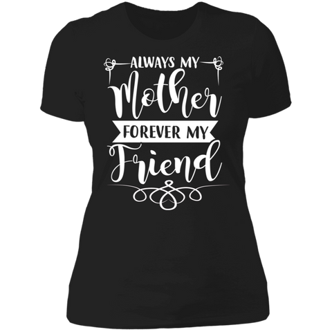 "Image of To My Mother - ""Always My Mother Forever My Friend"" Ladies' Cotton T-Shirt"