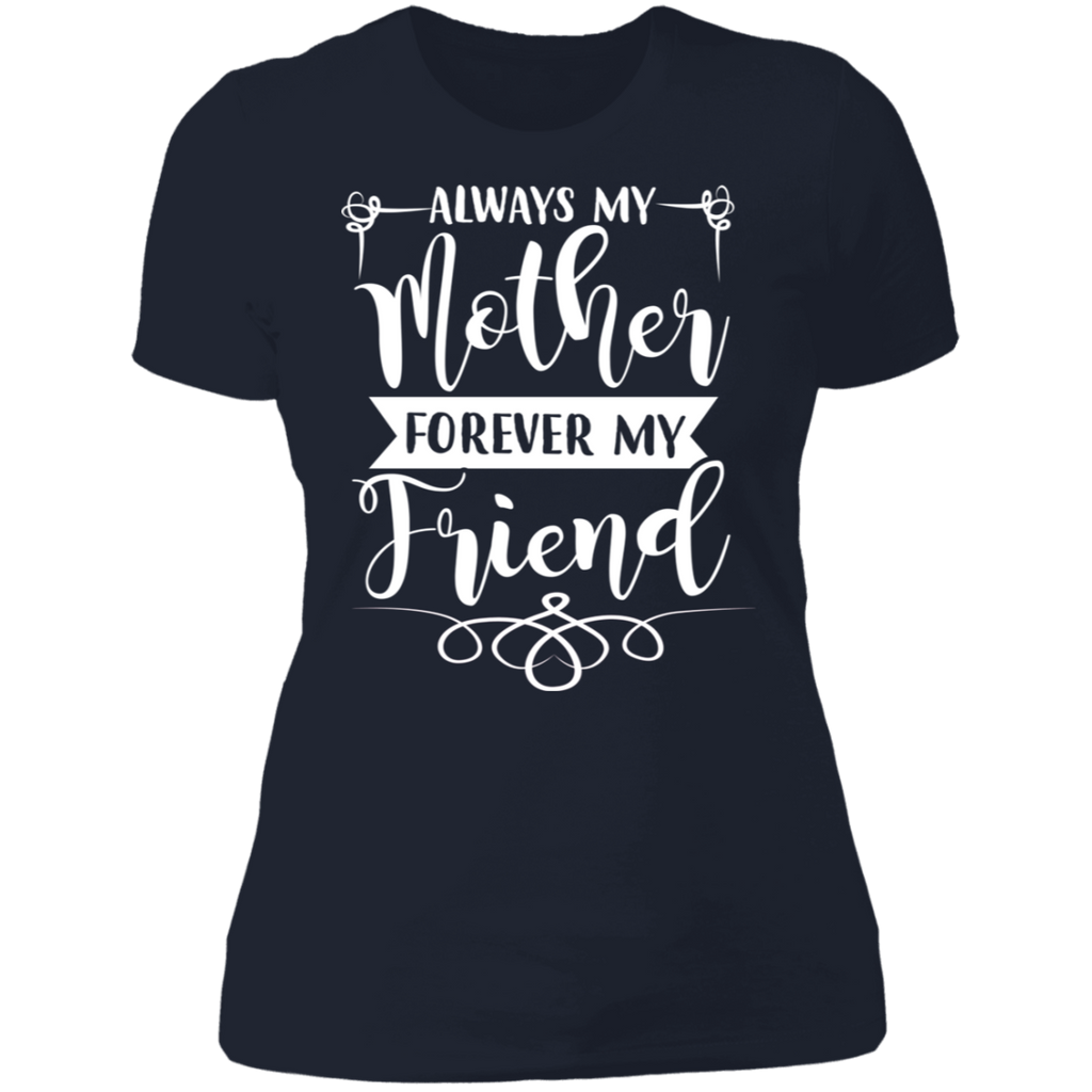 "To My Mother - ""Always My Mother Forever My Friend"" Ladies' Cotton T-Shirt"