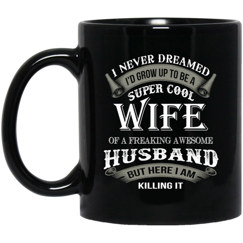 Super Cool Wife Of A Freaking Awesome Husband Black Mug11 oz.