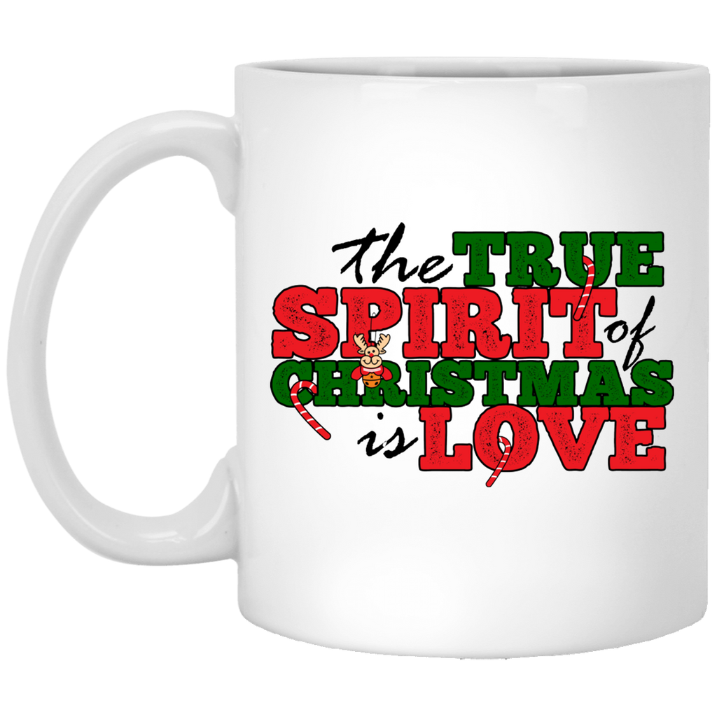 The True Spirit Of Christmas Is Love White Mug  11 oz.