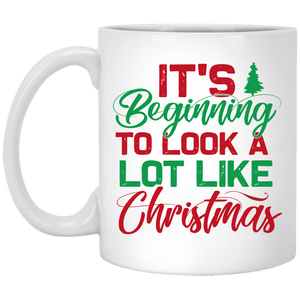 It's Beginning To Look A Lot Like Christmas White Mug 11 oz.