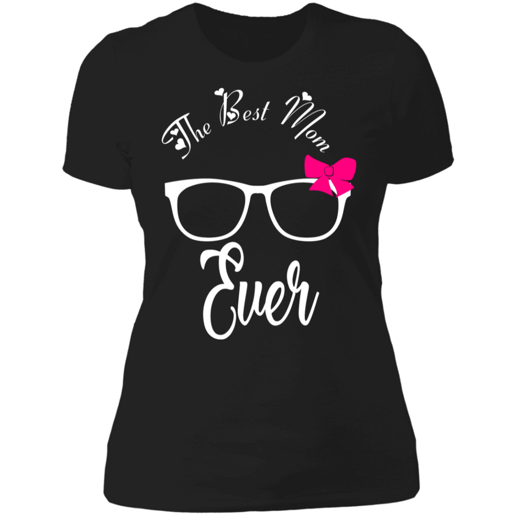 "To My Mother - ""The Best Mom Ever"" Ladies' Cotton T-Shirt"