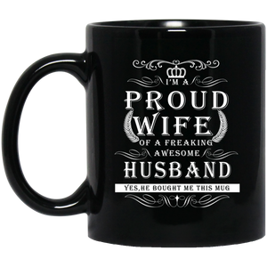 I'm A Proud Wife Of A Freaking Awesome Husband Black Mug 11 oz.