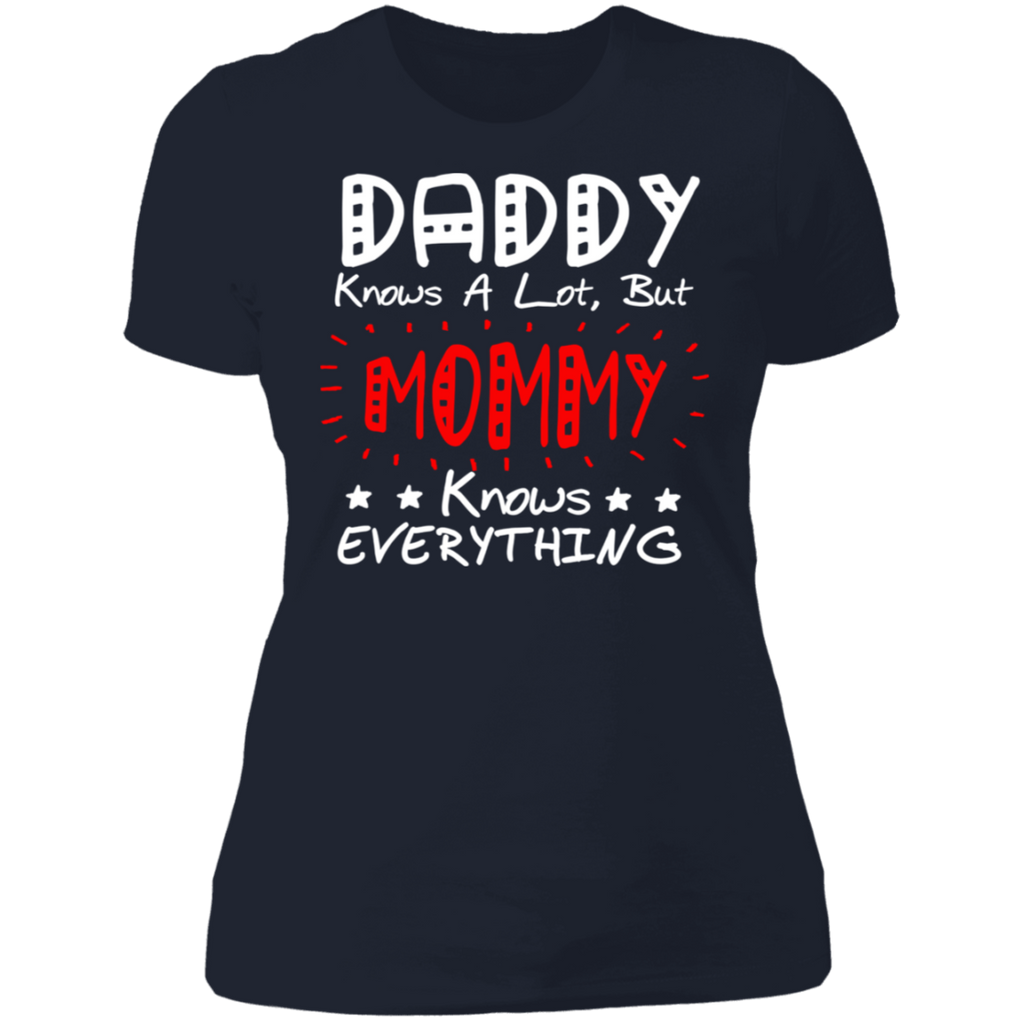 "To My Mother - ""Mommy Knows Everything"" Ladies' Cotton T-Shirt"