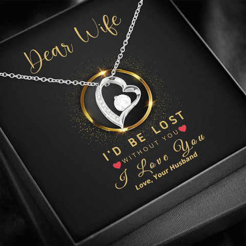 "💎 To My Wife Forever Love Necklace With ""I'd Be Lost Without You"" Message Card"