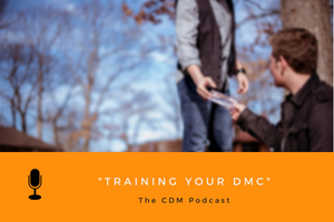 Training Your DMC - The CDM Podcast