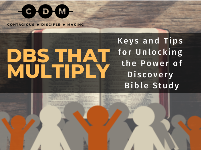 DBS That Multiply - Keys and Tips for Unlocking the Power of Discovery Bible Study