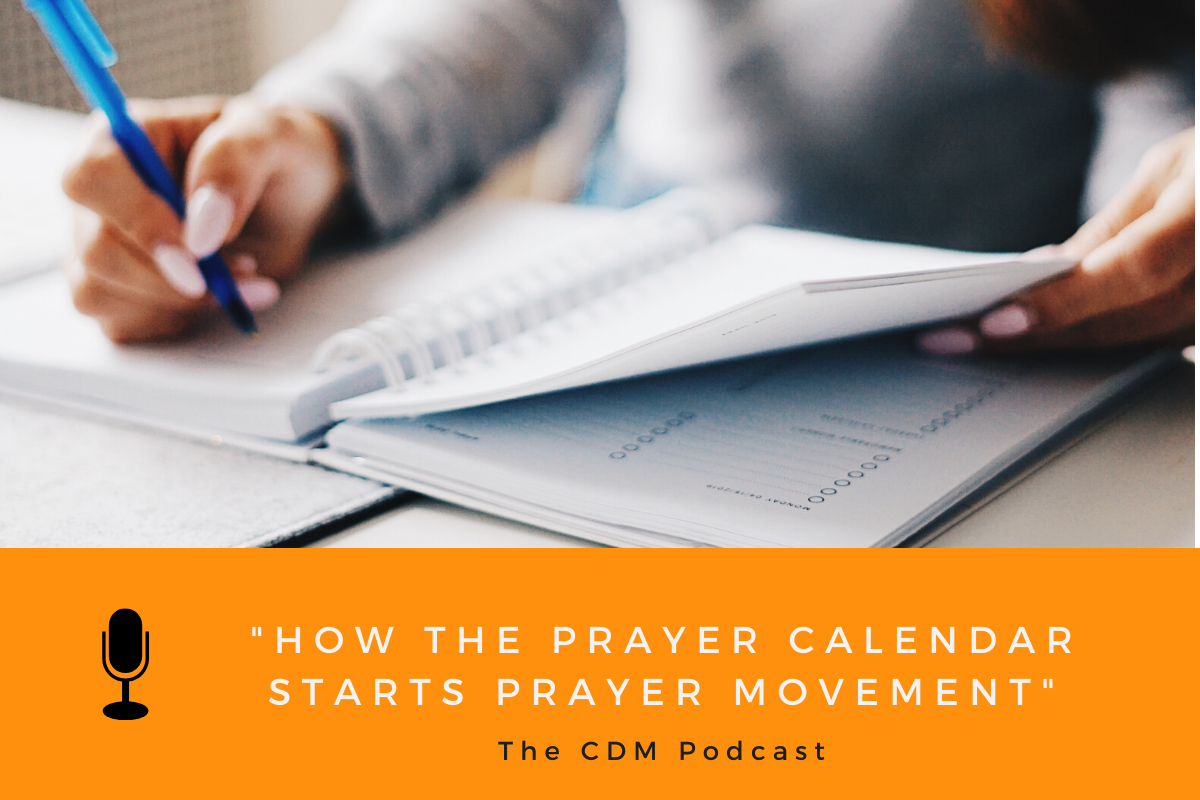 How the Prayer Calendar Starts Prayer Movement - The CDM Podcast