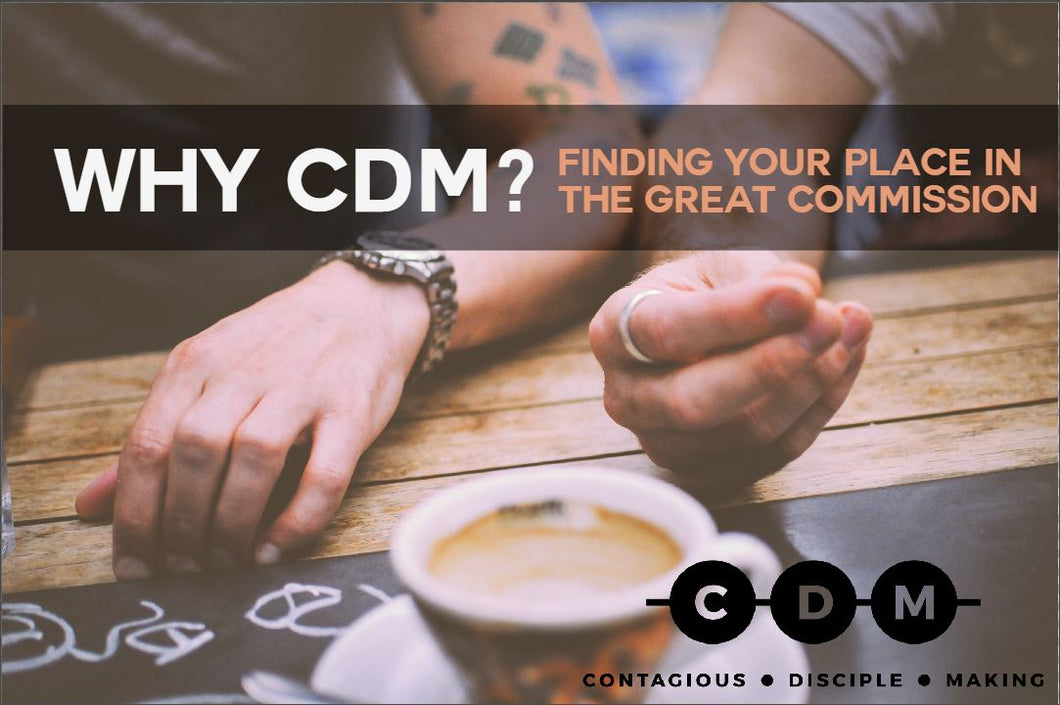Why CDM?: Finding Your Place in the Great Commission