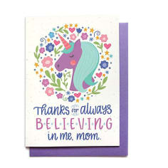 Thanks for Always Believing in Me Mom Greeting Card