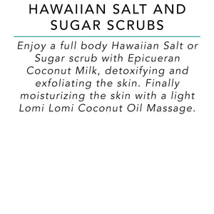 Hawaiian Salt and Sugar Scrubs - 60 Minutes