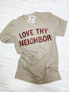SWEET TEE -  Love Thy Neighbor 6/3/20