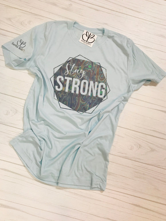 Stay Strong - Sweet Tee 4/14