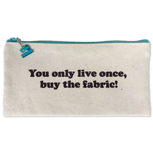 Quilter's Zippered Canvas Bag, You Only Live Once, Buy The Fabric