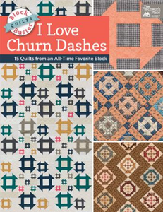 Block Buster Quilts, I Love Churn Dashes!