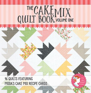 The Cake Mix Quilt Book: Vol. 1