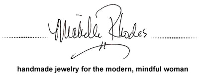 Michelle Rhodes jewelry. Handmade for the modern, mindful woman