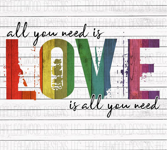 **SALE** All You Need is Love is All You Need Sublimation Transfer