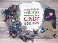 In a World Full of Grinches be a Cindy Lou Who Sublimation Transfer