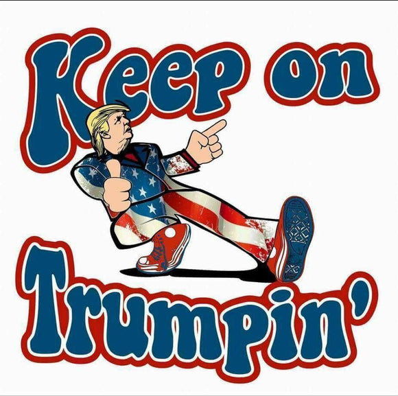 Just Keep Trumpin Sublimation Transfer