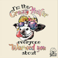 Im The Crazy Heifer Everyone Warned You About Cow Sublimation Transfer