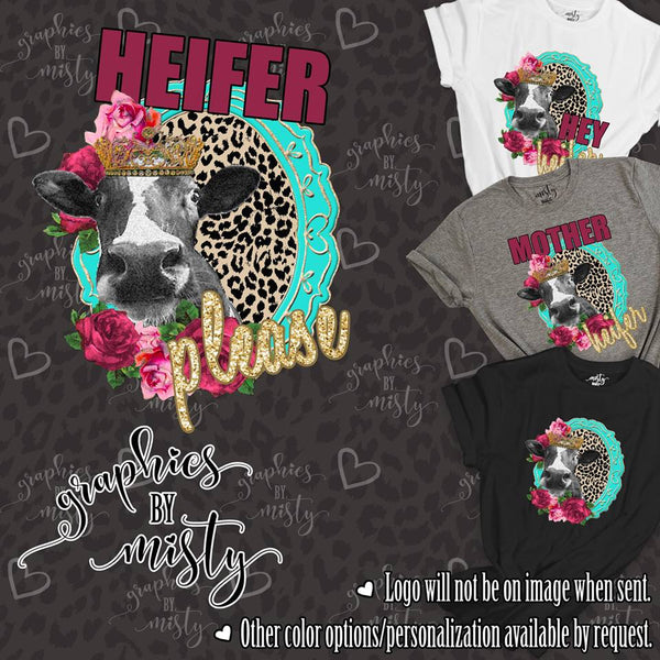 Heifer Please Cow Queen Sublimation Transfer
