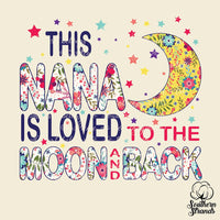 This Nana is Loved to the Moon and Back Sublimation Transfer