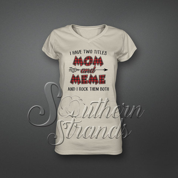I Have Two Titles Mom and Meme and I Rock them Both Sublimation Transfer