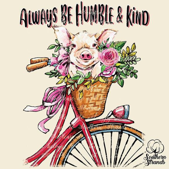 Always Be Humble and Kind Pig Bike Sublimation Transfer