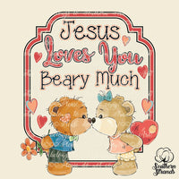 Jesus Loves You Beary Much Sublimation Transfer