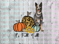 Its Fall Yall Cheetah Sunflower Dog Blue Heeler Sublimation Transfer