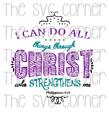 I Can Do All Things Through Christ SVG File
