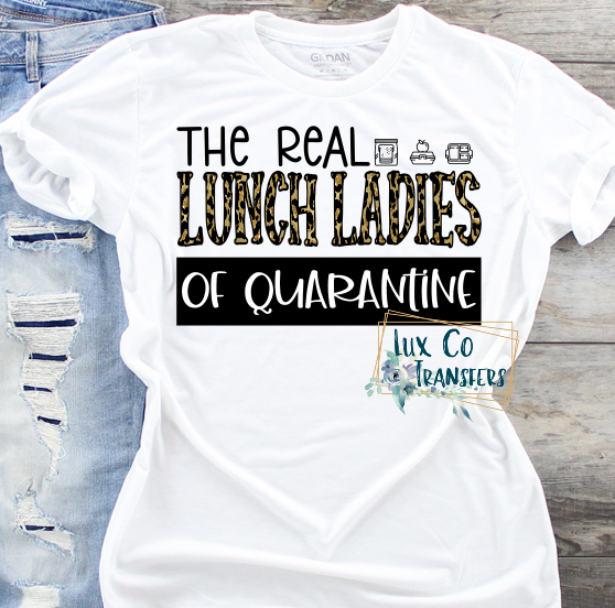 The real Lunch Ladies of Quarantine Sublimation PNG Digital Design
