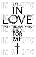 I Fell In Love with the Man who Died for me SVG PNG File
